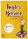 INGLÉS BÁSICO para hispanohablantes: La mejor guía de inglés