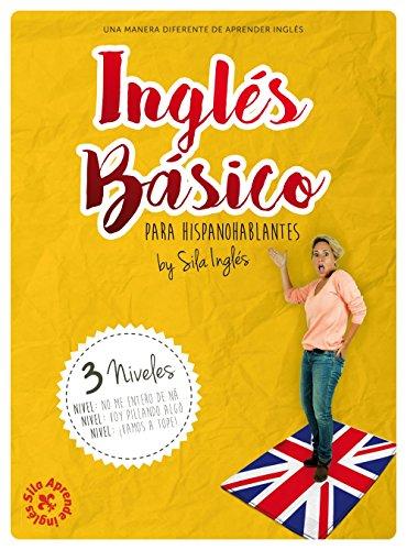 INGLÉS BÁSICO para hispanohablantes: La mejor guía de inglés por Sila Inglés
