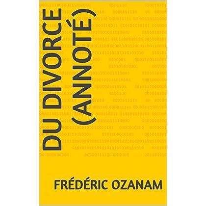 Du Divorce (annoté)