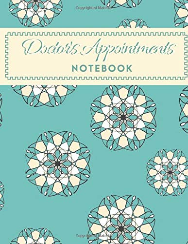 Doctor's Appointments Notebook: Patients Appointment Logbook, Track and Record Clients/Patients Attendance Bookings, Daily Weekly Monthly, Gifts for ... x 11