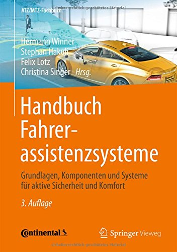 Handbuch Fahrerassistenzsysteme: Grundlagen, Komponenten und Systeme für aktive Sicherheit und Komfort (ATZ/MTZ-Fachbuch) -