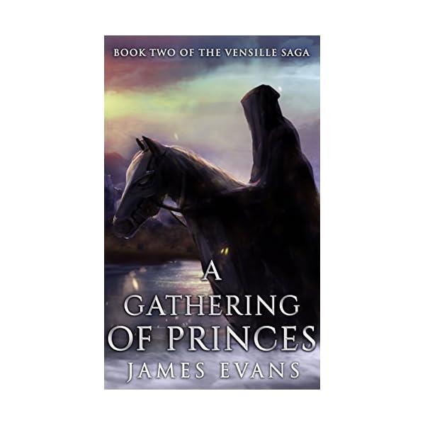 a gathering of princes (vensille saga book 2) A Gathering of Princes (Vensille Saga Book 2) 51zvfSqn 2BjL