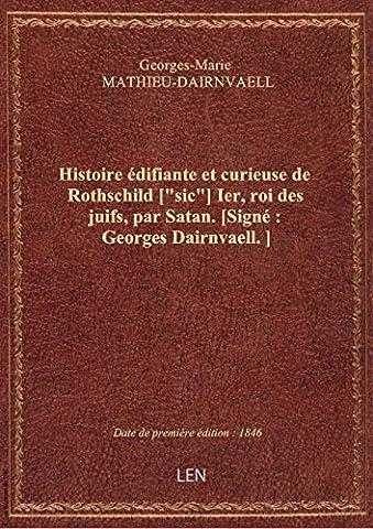 Histoire édifiante et curieuse de Rothschild [