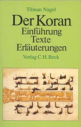 Der Koran: Einführung, Texte, Erläuterungen