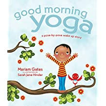 Good Morning Yoga: A Pose-by-Pose Wake-Up Story