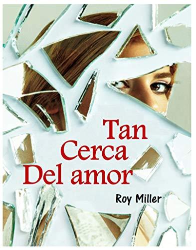 Tan cerca del amor de Roy Miller