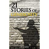 21 Stories of Generosity:  Real Stories to Inspire a Full Life (A Life of Generosity) (English Edition)