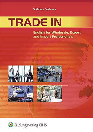 Trade in - English for Wholesale, Export and Import Professionals: Schülerband
