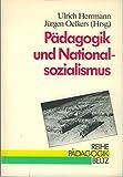Pädagogik und Nationalsozialismus (Reihe Pädagogik) -