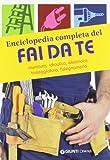Enciclopedia completa del fai da te. Muratura, idraulica, elettricità, tinteggiatura, falegnameria