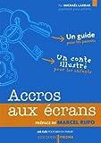 Accros aux écrans : Un guide pour les parents et un conte illustré pour les enfants