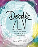 Doodle Zen:Finding Creativity and Calm in a Sketchbook