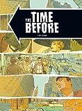 The time before / Cyril Bonin | Bonin, Cyril (1969-....). Auteur. Illustrateur