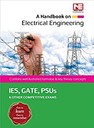 The objective of this book is to provide the crux of Electrical Engineering in a concise form to the students to brush up the formulae and important concepts required for IES, GATE, PSUs and other competitive examinations. The Handbook contains all t...