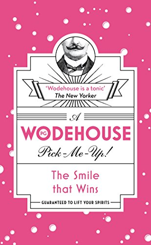 The Smile that Wins: (Wodehouse Pick-Me-Up)