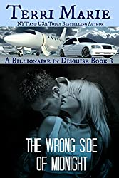 The Wrong Side of Midnight (A Billionaire in Disguise Book 3)