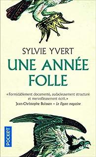 Une année folle par Sylvie Yvert
