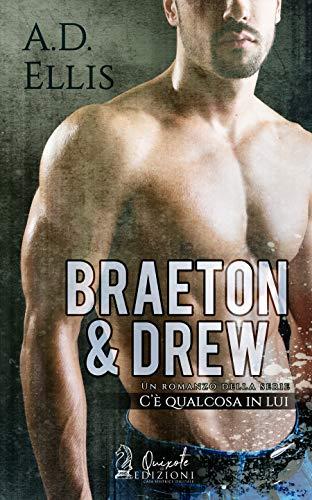 Braeton & Drew (C'è qualcosa in lui Vol. 4) di [ELLIS, A.D. ]