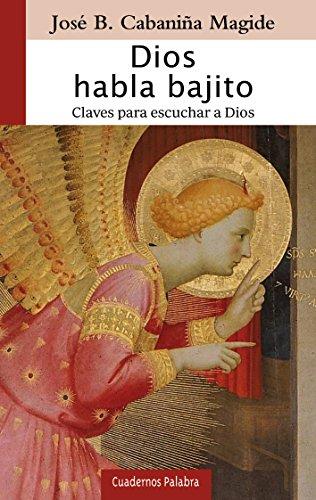 Dios habla bajito (Cuadernos Palabra nº 189)