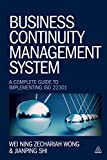 Business Continuity Management System: A Complete Guide to Implementing ISO 22301