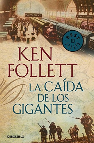 La Caída De Los Gigantes (BEST SELLER) por Ken Follett