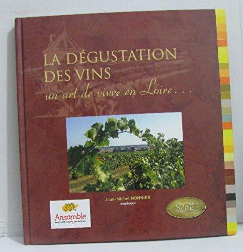 La dégustation des vins : Un art de vivre en Loire... par Monnier Jean-michel (Relié)
