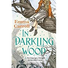 [(In Darkling Wood)] [By (author) Emma Carroll] published on (July, 2015)