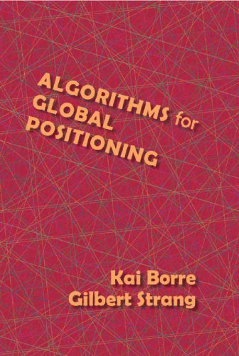 Algorithms for Global Positioning by Gilbert Strang (2012-04-01)
