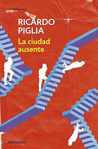 La ciudad ausente eBook: Piglia, Ricardo: Amazon.es: Tienda Kindle