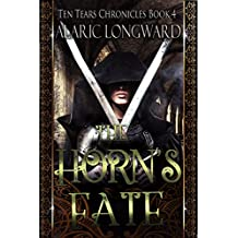 The Horn's Fate: Stories of the Nine Worlds (Ten Tears Chronicles - a Dark Fantasy Action Adventure Book 4)
