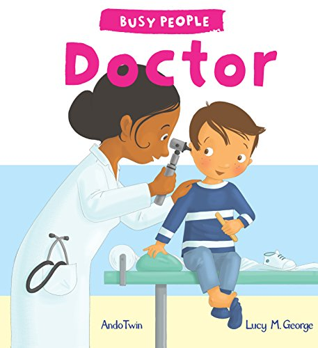 Busy People: Doctor par Lucy M. George