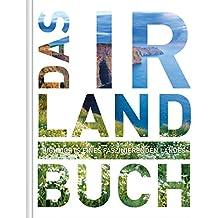 Das Irland Buch (KUNTH Das ... Buch. Highlights einer faszinierenden Stadt)
