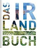 Das Irland Buch (KUNTH Das ... Buch. Highlights einer faszinierenden Stadt) - Robert Fischer, Stefan Jordan