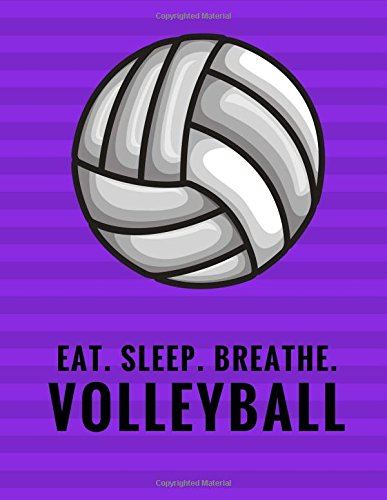 Eat. Sleep. Breathe. Volleyball: Composition Notebook for Volleyball Fans, 100 Lined Pages, Black (Large, 8.5 x 11 in.): Volume 6 (Volleyball Notebook) por Star Power Publishing