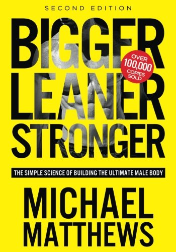 Bigger Leaner Stronger: The Simple Science of Building the Ultimate Male Body Test