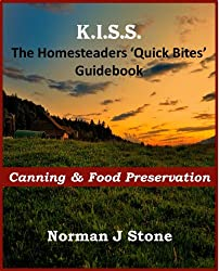 Homesteaders / Smallholders 'Quick Bites' Guidebook  - Canning & Food Preservation (K.I.S.S Quick Bites 1) (English Edition)