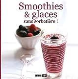 Smoothies et glaces sans sorbetière