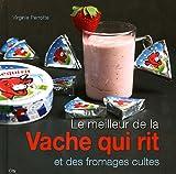 Telecharger Livres Le meilleur de la vache qui rit et des fromages cultes (PDF,EPUB,MOBI) gratuits en Francaise
