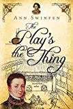 The Play's the Thing: Volume 7 (The Chronicles of Christoval Alvarez)