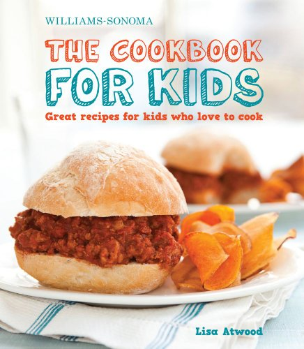 the-cookbook-for-kids-williams-sonoma-great-recipes-for-kids-who-love-to-cook