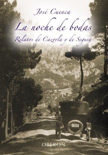 Descargar Libro Libro La noche de bodas: (Relatos de Cazorla y Segura) (Libros Singulares (Ls)) de José Cuenca