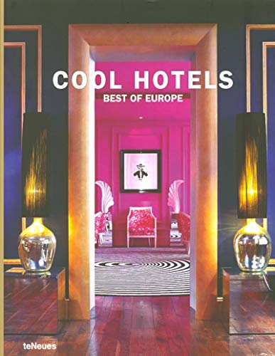 Cool hotels best of Europe par Martin nicholas Kunz