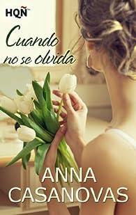 Cuando no se olvida par Anna Casanovas
