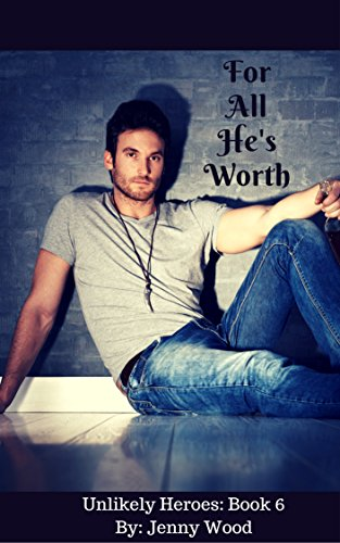 For All He's Worth (Unlikely Heroes Book 6) (English Edition) (Officer Jenny)