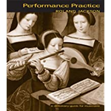 Performance Practice: A Dictionary-Guide for Musicians