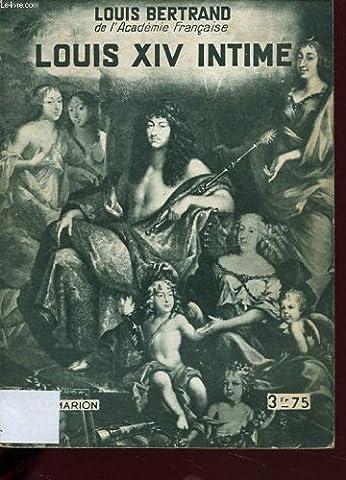 Louis Xiv Intime - Louis XIV intime. 1933. (Dix-septième siècle,
