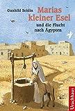 Marias kleiner Esel und die Flucht nach Ägypten - Gunhild Sehlin