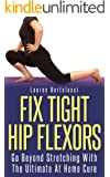 Fix Tight Hip Flexors: The Ultimate At Home Cure (English Edition)