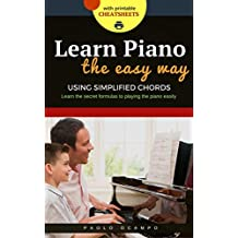 Learn Piano: Learn Piano the Easy Way Using Simplified Chords (English Edition)