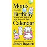 Mom's Birthday Calendar: Perpetual: How to Keep Track of the Birthday of Pretty Much Everyone in the Whole Wide World